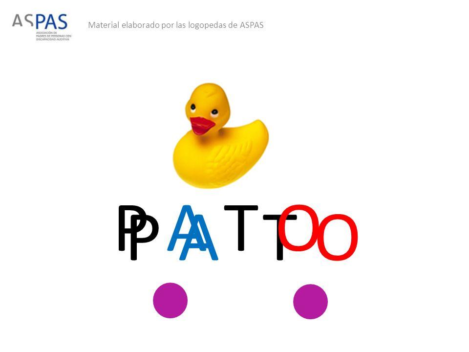 Material elaborado por las logopedas de ASPAS P AT O P A T O
