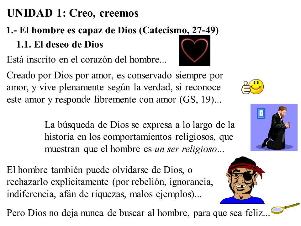 UNIDAD 1: Creo, creemos 1.- El hombre es capaz de Dios (Catecismo, 27-49) 1.1.