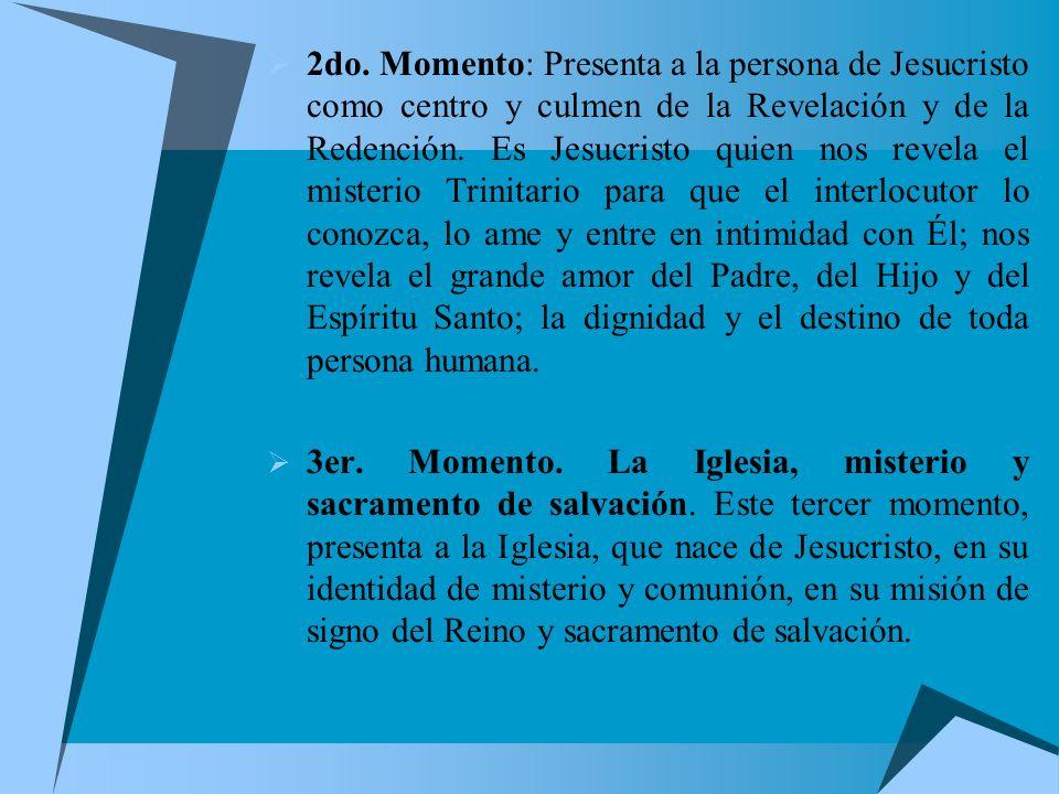 2da. ETAPA: INICIACION CRISTIANA TEXTO: MAESTRO ¿dónde vives? Comprende cuatro momentos: 1er. Momento: Dios se revela en la historia. Este momento cen