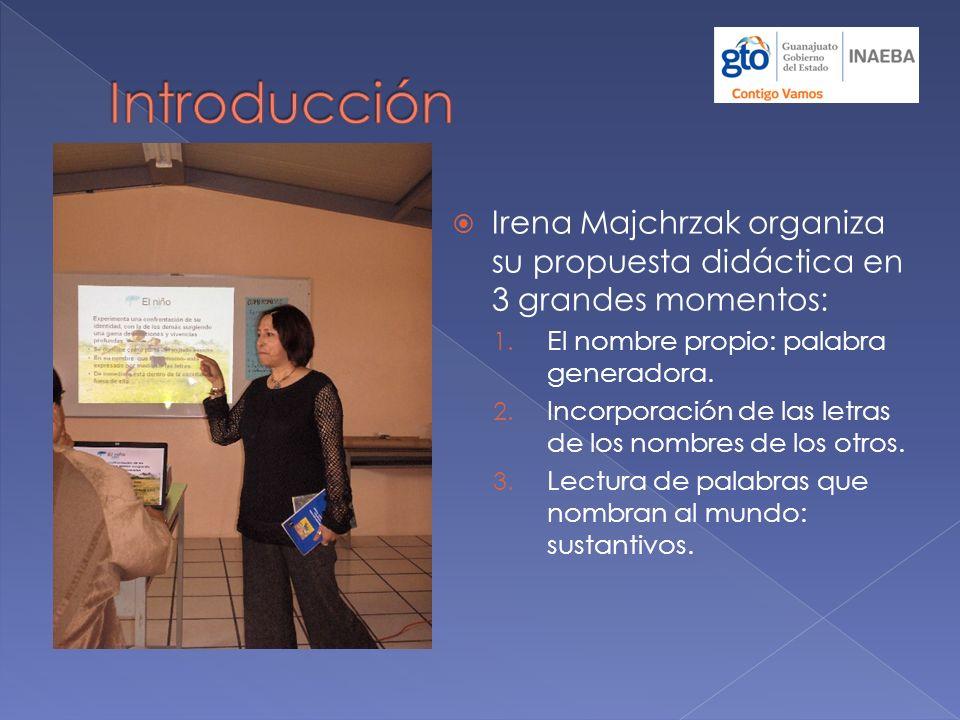 Irena Majchrzak organiza su propuesta didáctica en 3 grandes momentos: 1.
