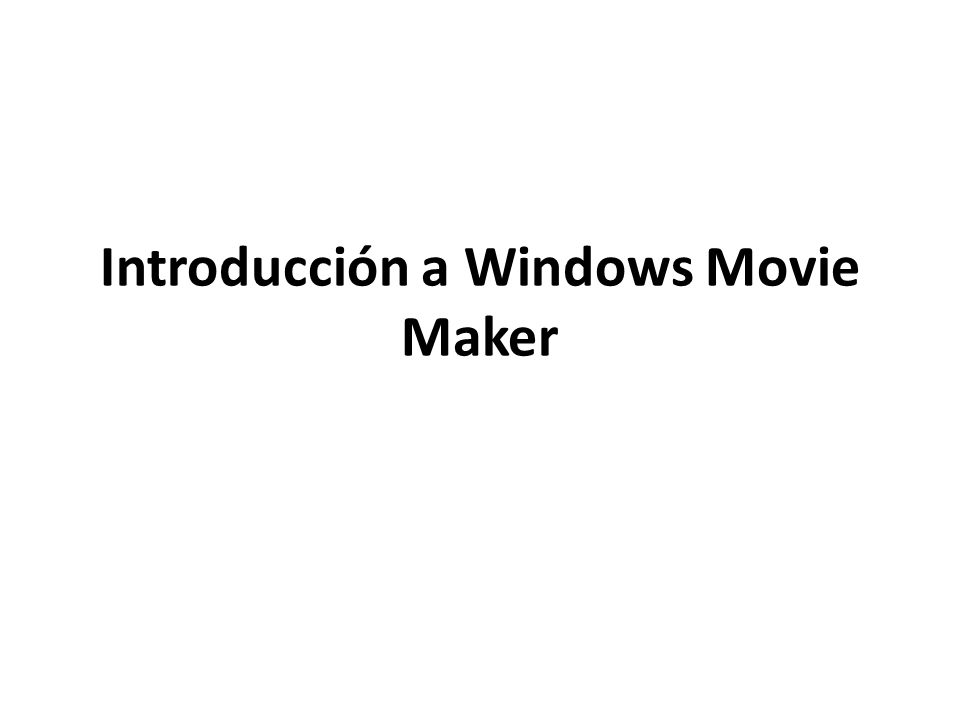 Introducción a Windows Movie Maker