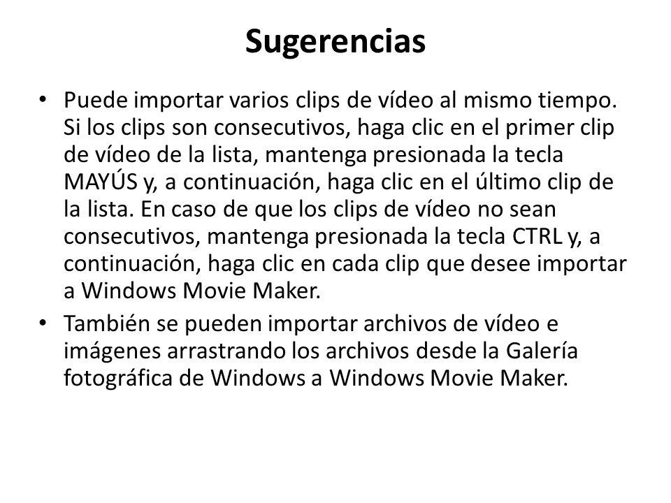 Sugerencias Puede importar varios clips de vídeo al mismo tiempo. Si los clips son consecutivos, haga clic en el primer clip de vídeo de la lista, man