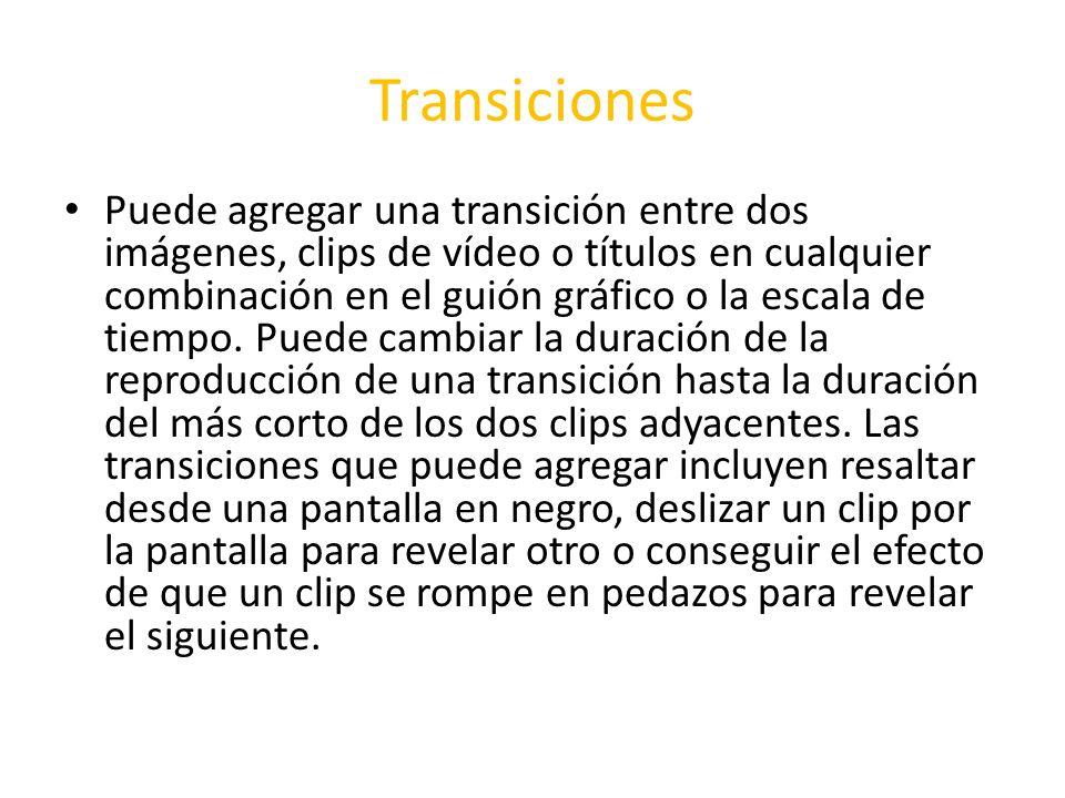 Transiciones Puede agregar una transición entre dos imágenes, clips de vídeo o títulos en cualquier combinación en el guión gráfico o la escala de tie