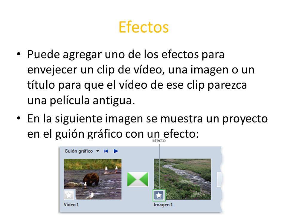 Efectos Puede agregar uno de los efectos para envejecer un clip de vídeo, una imagen o un título para que el vídeo de ese clip parezca una película an