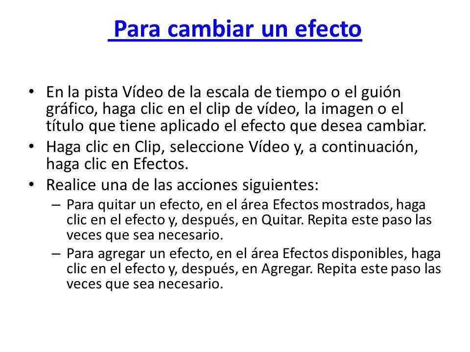 Para cambiar un efecto En la pista Vídeo de la escala de tiempo o el guión gráfico, haga clic en el clip de vídeo, la imagen o el título que tiene apl