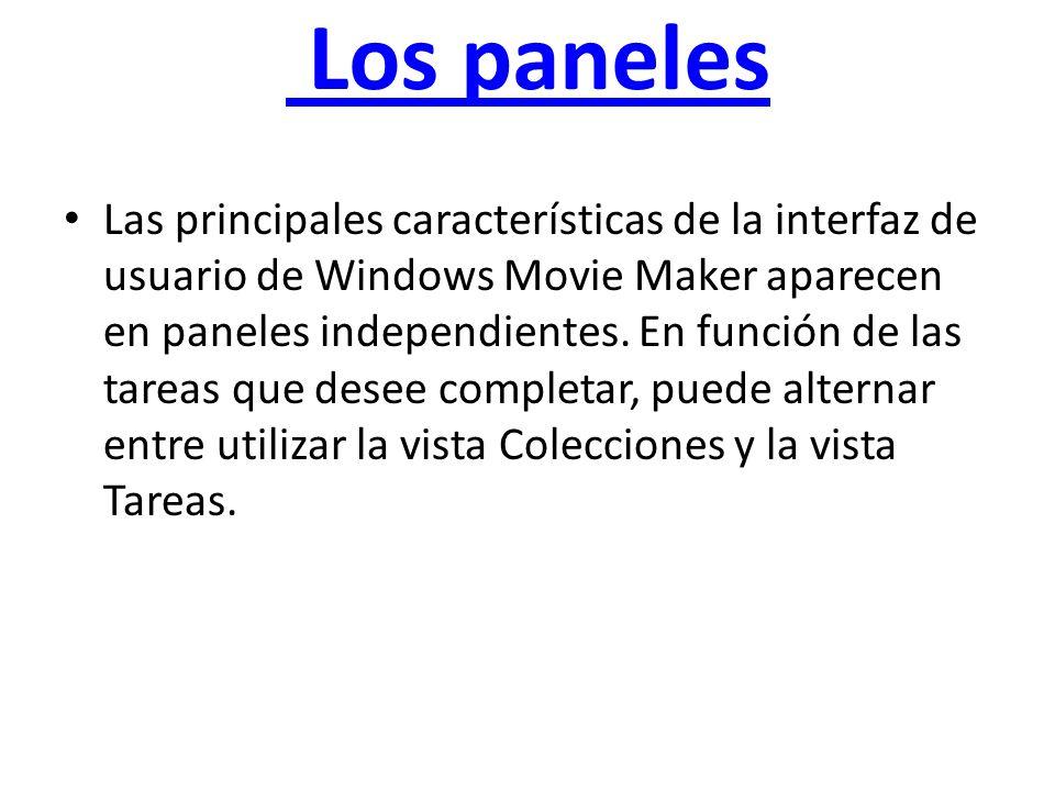 Los paneles Las principales características de la interfaz de usuario de Windows Movie Maker aparecen en paneles independientes. En función de las tar