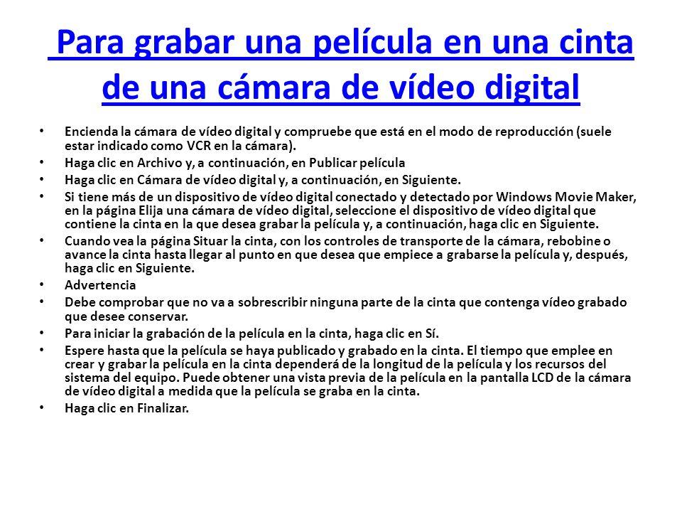 Para grabar una película en una cinta de una cámara de vídeo digital Encienda la cámara de vídeo digital y compruebe que está en el modo de reproducci