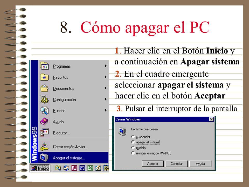 7. Cómo encender el PC 1.Apretar el interruptor (botón) de encendido de la C.P.U.