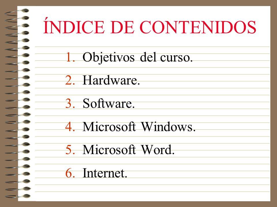ÍNDICE DE CONTENIDOS 1.Objetivos del curso. 2. Hardware.