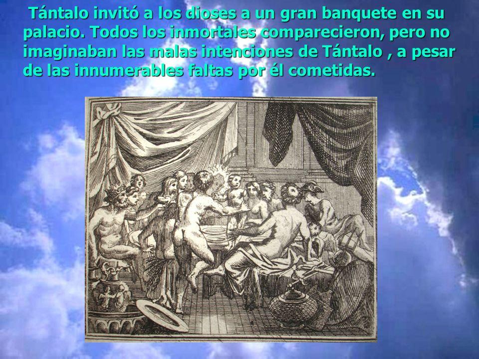 Tántalo invitó a los dioses a un gran banquete en su palacio.