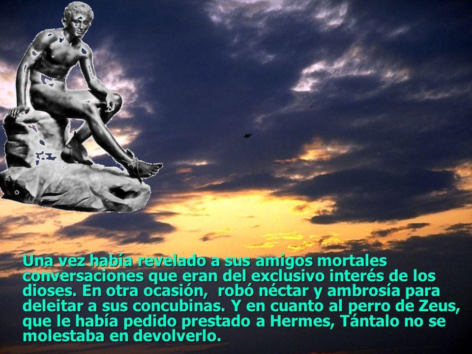 Tántalo invitó a los dioses a un gran banquete en su palacio. Todos los inmortales comparecieron, pero no imaginaban las malas intenciones de Tántalo,