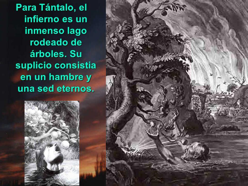 Para Tántalo, el infierno es un inmenso lago rodeado de árboles.
