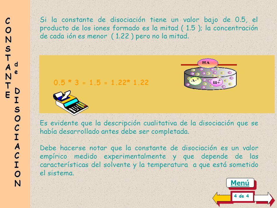 dededede DISOCIACION DISOCIACION DISOCIACION DISOCIACION CONSTANTECONSTANTECONSTANTECONSTANTE K * [HA] = [A - ]* [H + ] Utilizando la ecuación present