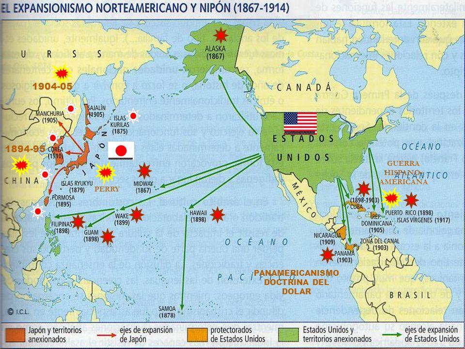 1904-05 1894-95 PANAMERICANISMO DOCTRINA DEL DOLAR GUERRA HISPANO- AMERICANA PERRY