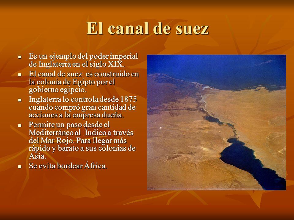El canal de suez Es un ejemplo del poder imperial de Inglaterra en el siglo XIX. Es un ejemplo del poder imperial de Inglaterra en el siglo XIX. El ca