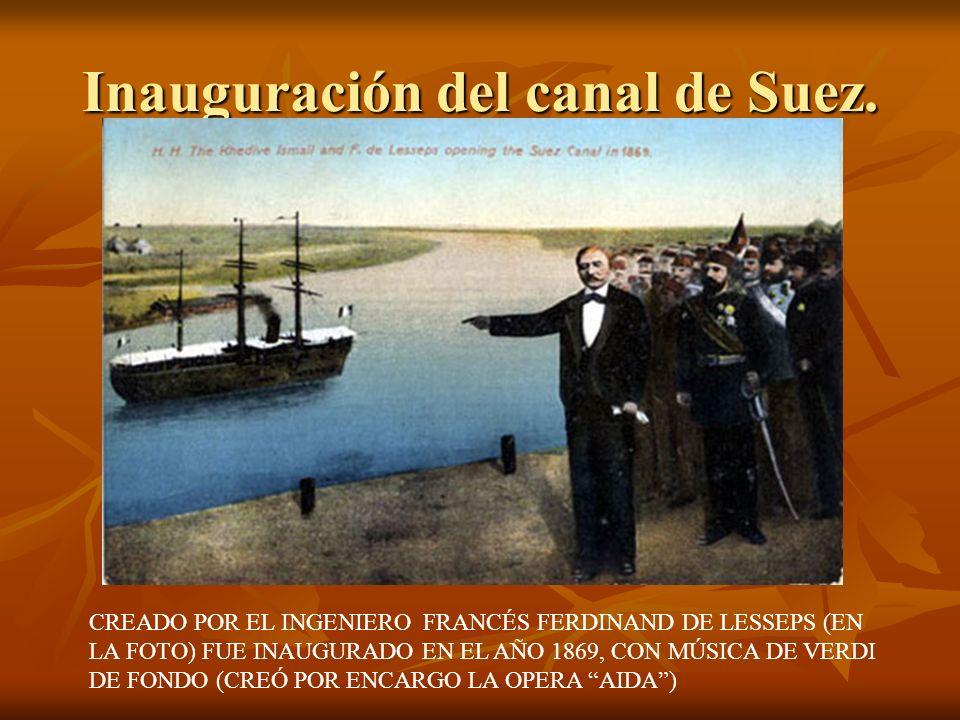 Inauguración del canal de Suez. CREADO POR EL INGENIERO FRANCÉS FERDINAND DE LESSEPS (EN LA FOTO) FUE INAUGURADO EN EL AÑO 1869, CON MÚSICA DE VERDI D