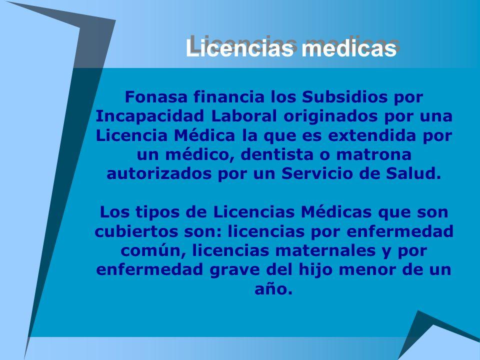 Licencias medicas Fonasa financia los Subsidios por Incapacidad Laboral originados por una Licencia Médica la que es extendida por un médico, dentista