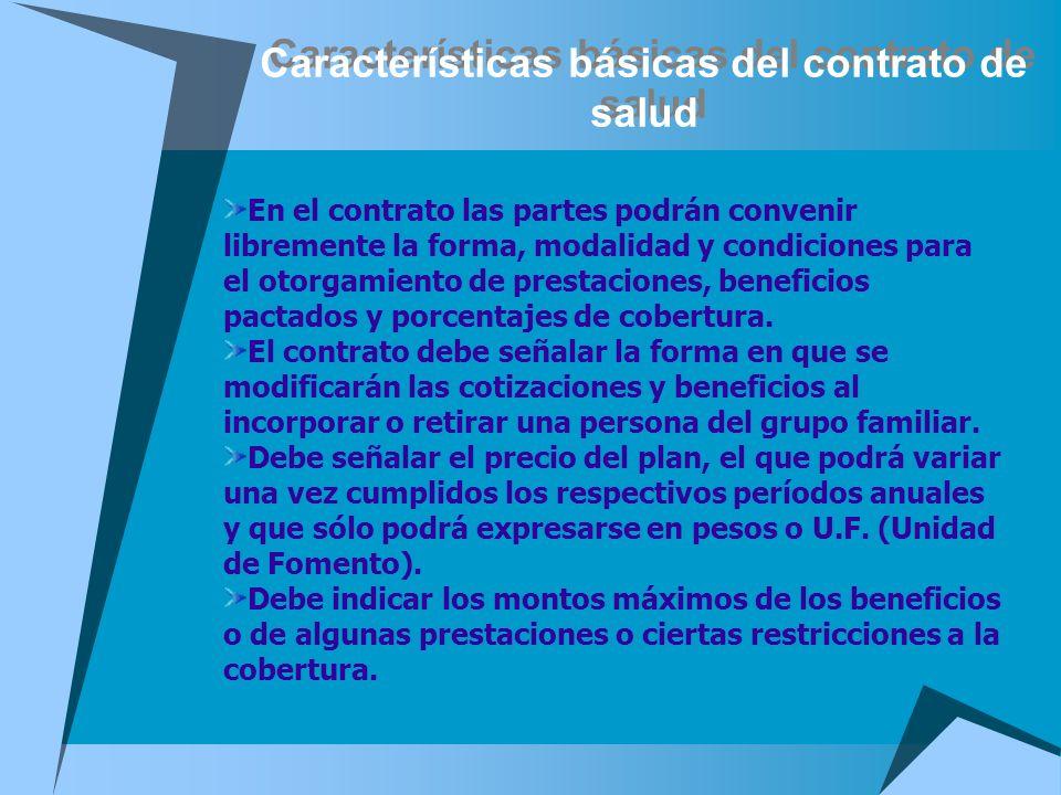 Características básicas del contrato de salud En el contrato las partes podrán convenir libremente la forma, modalidad y condiciones para el otorgamie