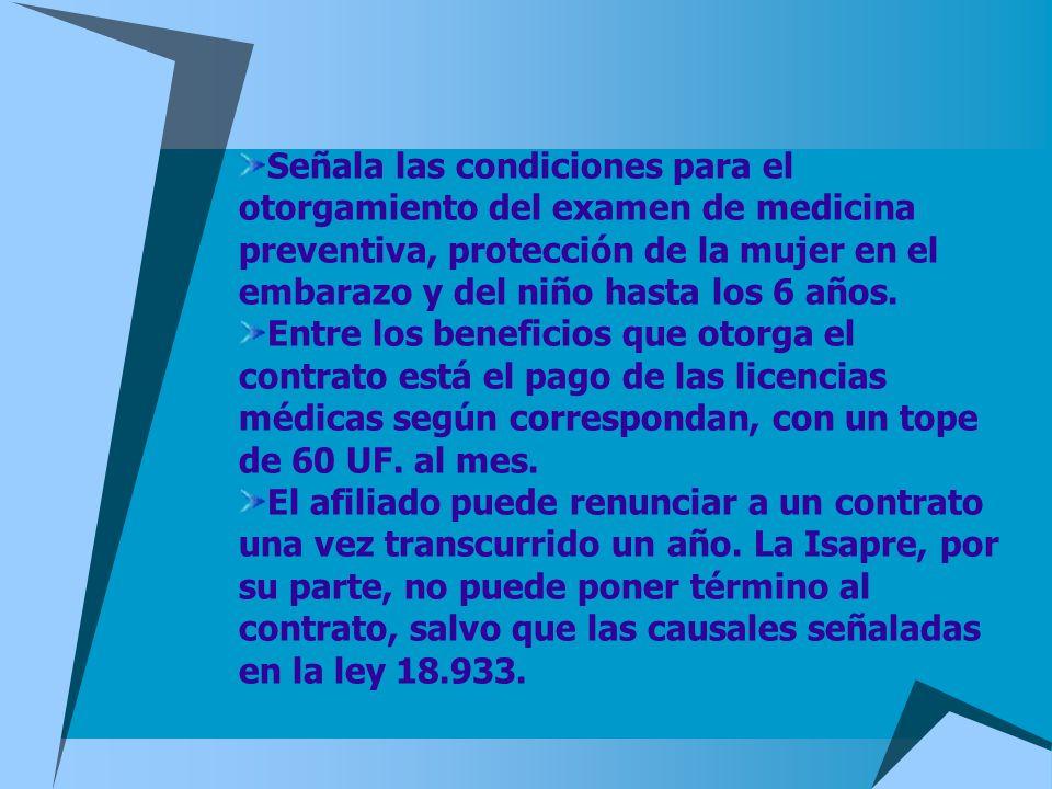 Señala las condiciones para el otorgamiento del examen de medicina preventiva, protección de la mujer en el embarazo y del niño hasta los 6 años. Entr