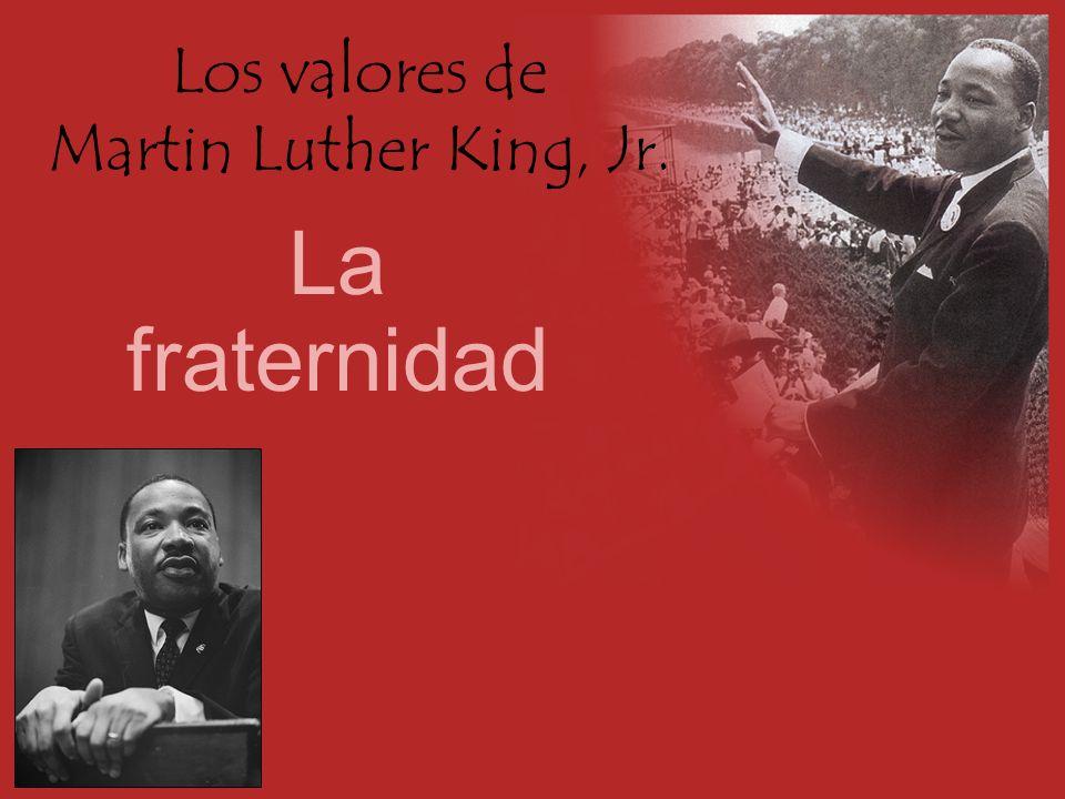 Los valores de Martin Luther King, Jr. La fraternidad