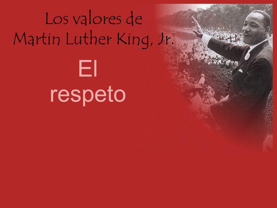 Los valores de Martin Luther King, Jr. El respeto