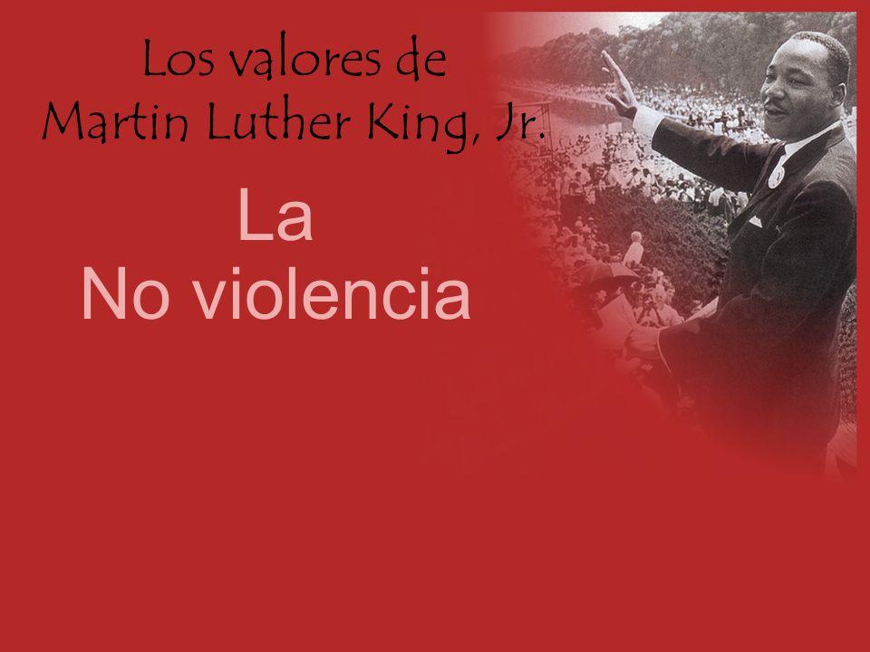 Los valores de Martin Luther King, Jr. La No violencia