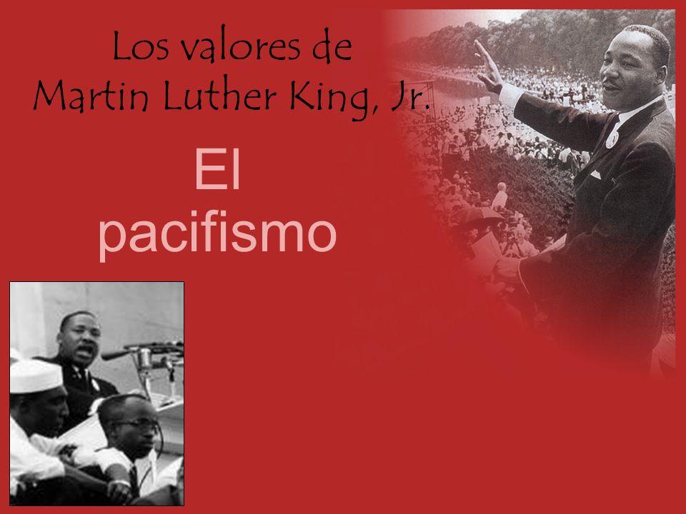 Los valores de Martin Luther King, Jr. El pacifismo