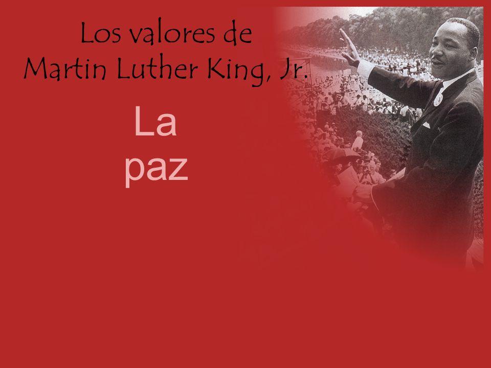 Los valores de Martin Luther King, Jr. La paz
