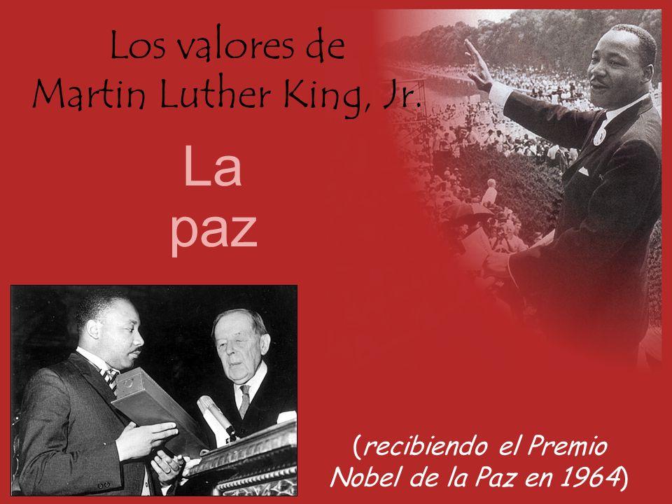 Los valores de Martin Luther King, Jr. La paz (recibiendo el Premio Nobel de la Paz en 1964)