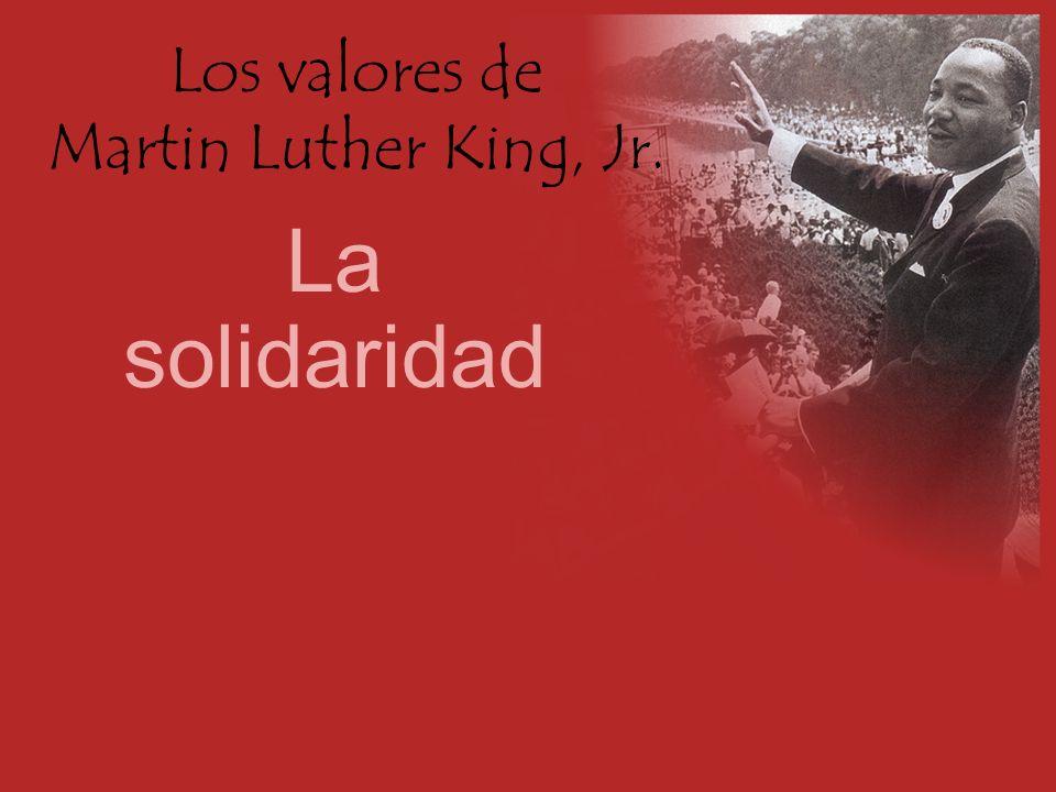 Los valores de Martin Luther King, Jr. La solidaridad