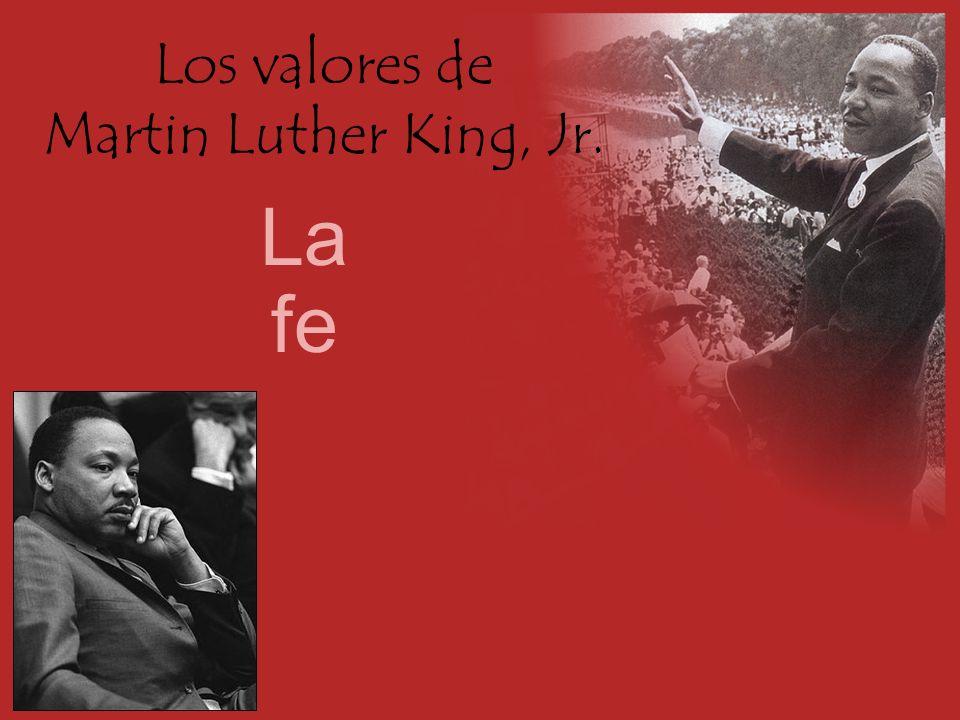 Los valores de Martin Luther King, Jr. La fe