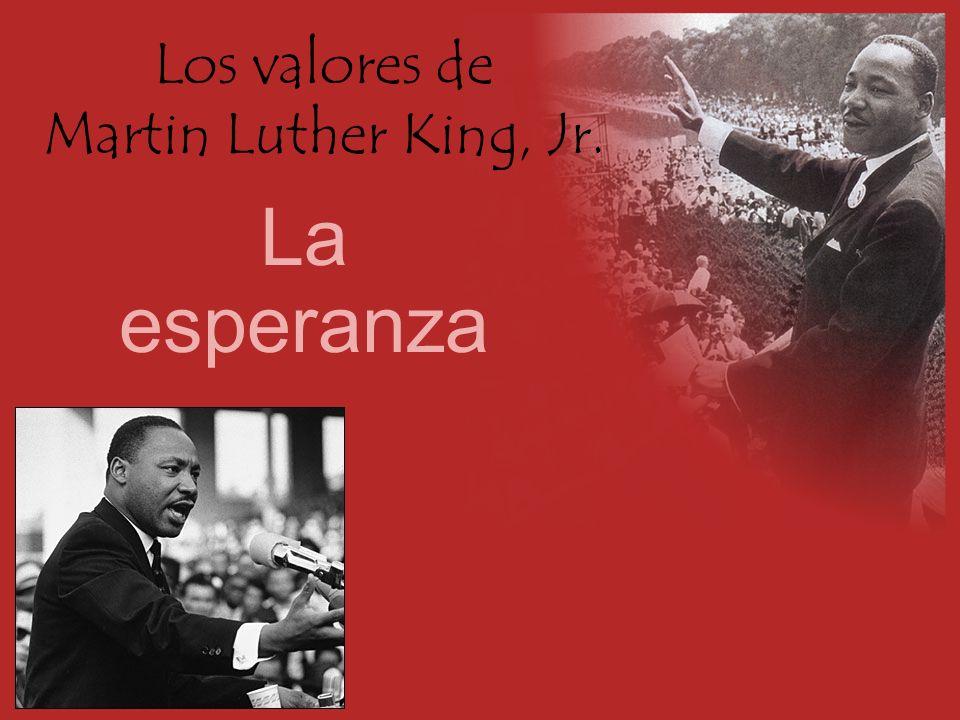 Los valores de Martin Luther King, Jr. La esperanza