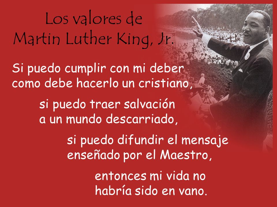 Los valores de Martin Luther King, Jr. Si puedo cumplir con mi deber como debe hacerlo un cristiano, si puedo traer salvación a un mundo descarriado,