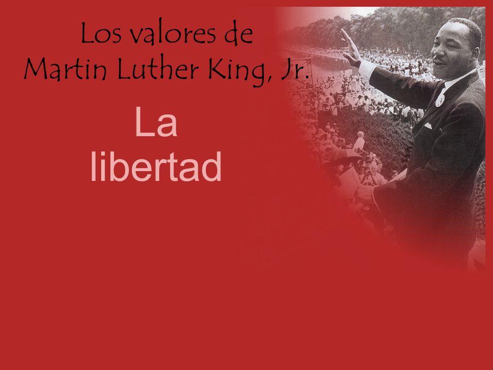 Los valores de Martin Luther King, Jr.La fraternidad Tengo un sueño en el que un día...
