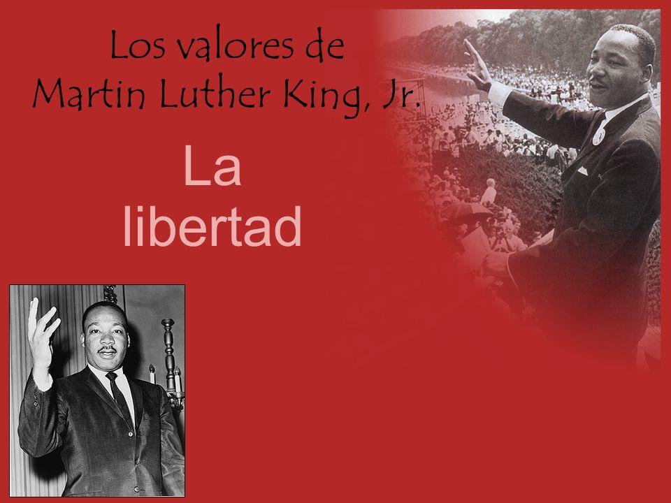 Los valores de Martin Luther King, Jr. La libertad