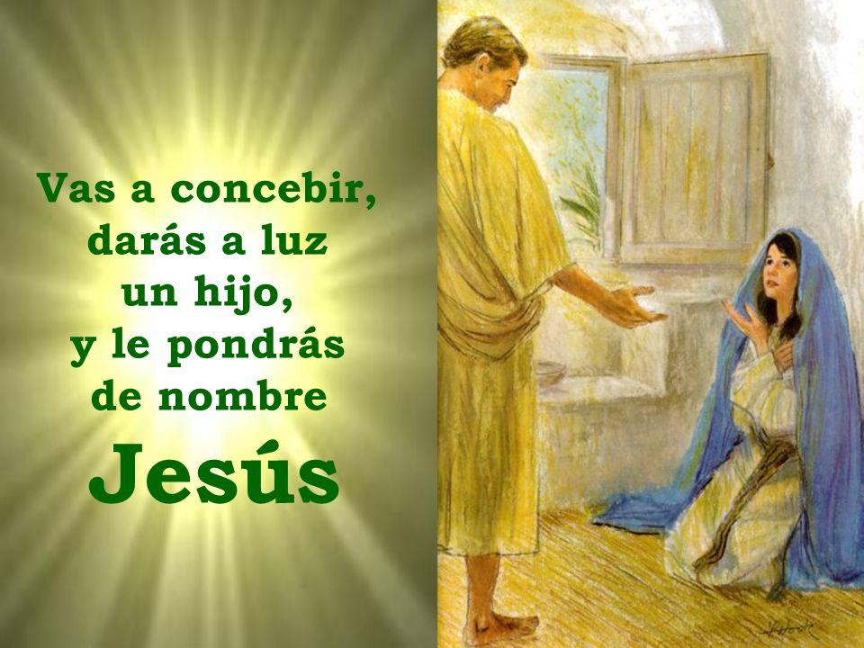 Alégrate, Favorecida, el Señor está contigo … Dios te ha concedido su favor Ángel San Gabriel