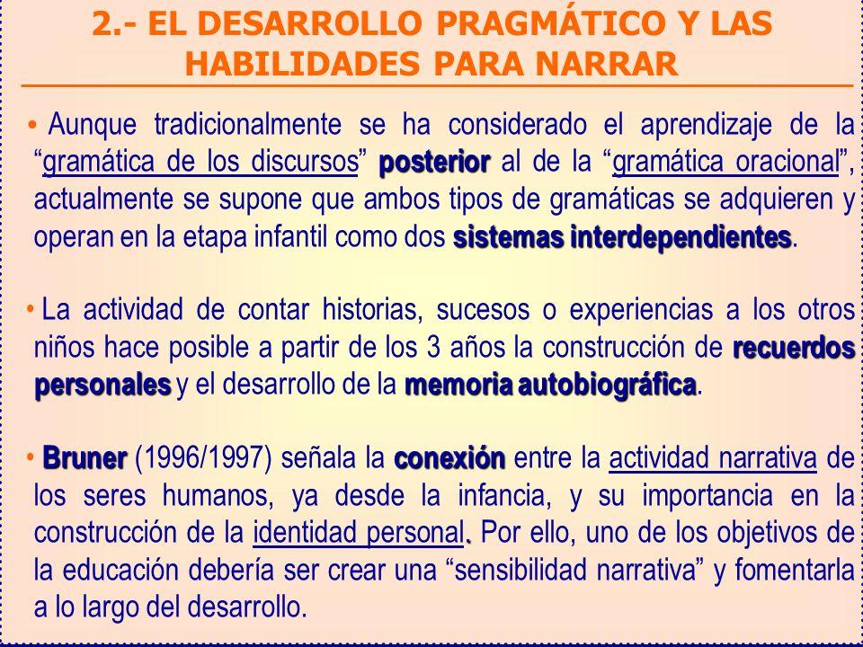2.- EL DESARROLLO PRAGMÁTICO Y LAS HABILIDADES PARA NARRAR posterior sistemas interdependientes Aunque tradicionalmente se ha considerado el aprendiza