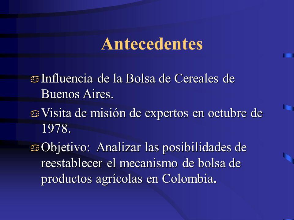 Antecedentes Influencia de la Bolsa de Cereales de Buenos Aires. Influencia de la Bolsa de Cereales de Buenos Aires. Visita de misión de expertos en o