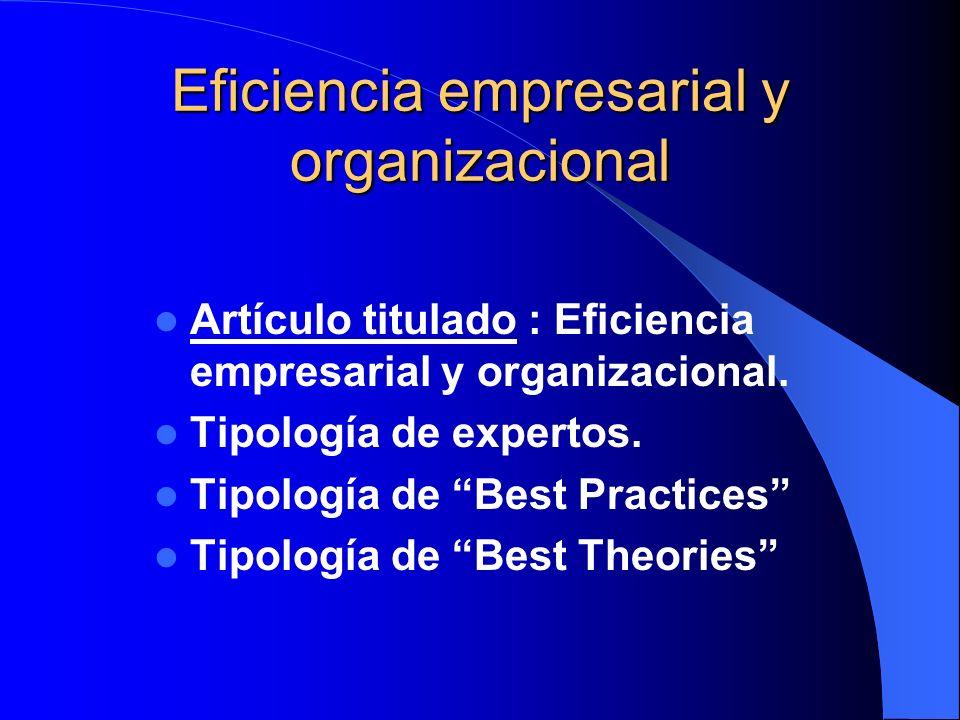 Eficiencia empresarial y organizacional Artículo titulado : Eficiencia empresarial y organizacional. Tipología de expertos. Tipología de Best Practice