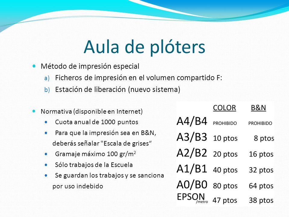 Aula de plóters Método de impresión especial a) Ficheros de impresión en el volumen compartido F: b) Estación de liberación (nuevo sistema) Normativa