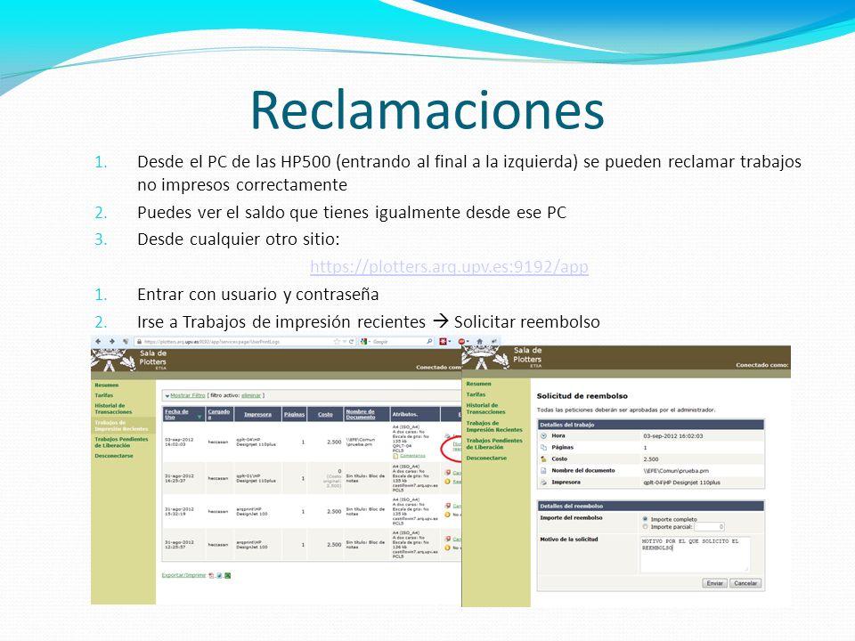 Reclamaciones 1. Desde el PC de las HP500 (entrando al final a la izquierda) se pueden reclamar trabajos no impresos correctamente 2. Puedes ver el sa