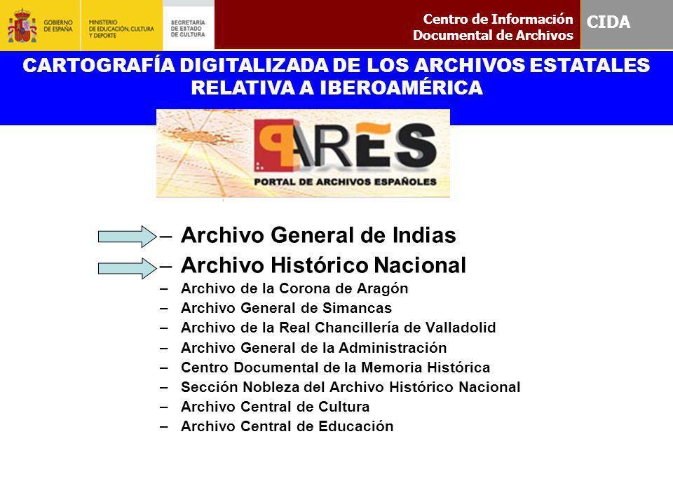 Cartografía digitalizada de los Archivos Estatales relativa a Iberoamérica PARES –Archivo General de Indias –Archivo Histórico Nacional –Archivo de la
