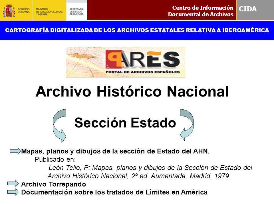 Sección Estado Centro de Información Documental de Archivos CIDA CARTOGRAFÍA DIGITALIZADA DE LOS ARCHIVOS ESTATALES RELATIVA A IBEROAMÉRICA Archivo Hi