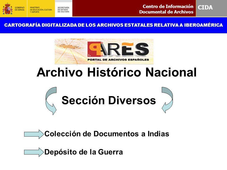 Sección Diversos Centro de Información Documental de Archivos CIDA CARTOGRAFÍA DIGITALIZADA DE LOS ARCHIVOS ESTATALES RELATIVA A IBEROAMÉRICA Archivo