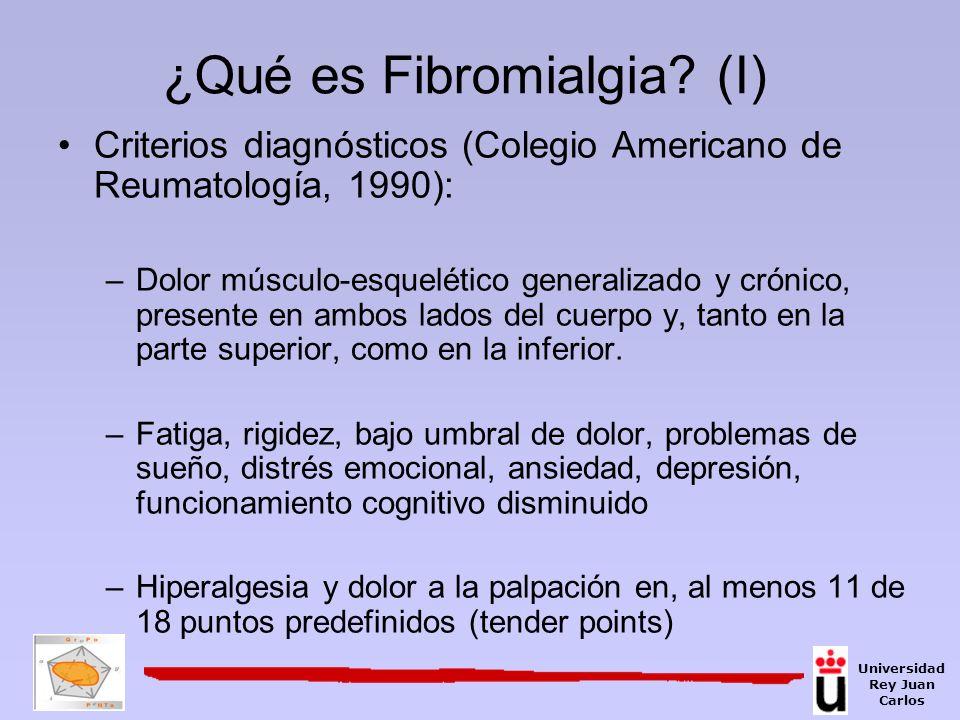 ¿Qué es Fibromialgia? (I) Criterios diagnósticos (Colegio Americano de Reumatología, 1990): –Dolor músculo-esquelético generalizado y crónico, present