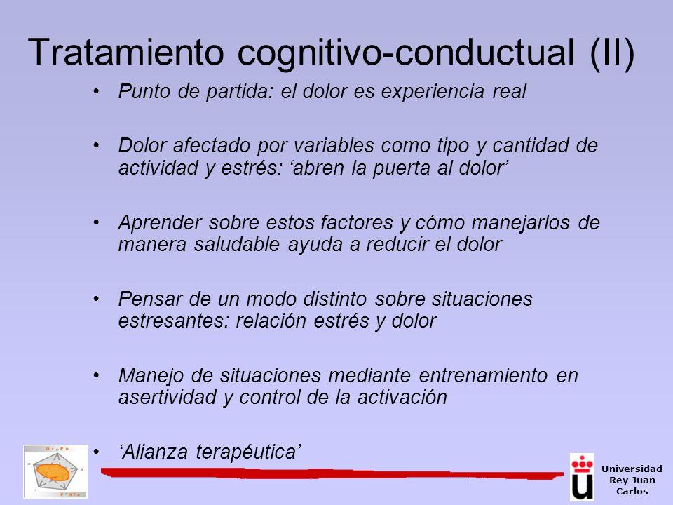 Tratamiento cognitivo-conductual (II) Punto de partida: el dolor es experiencia real Dolor afectado por variables como tipo y cantidad de actividad y