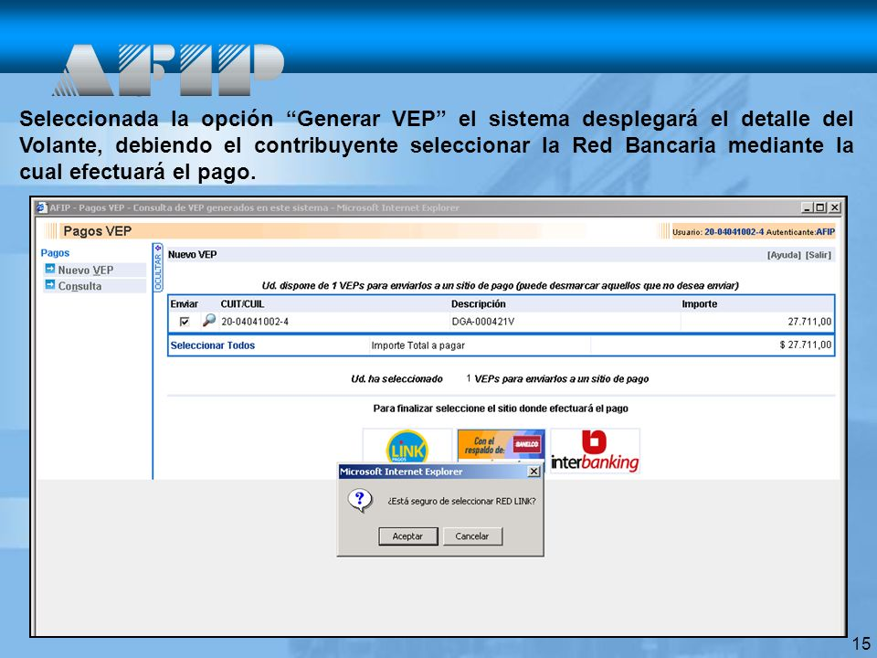 15 Seleccionada la opción Generar VEP el sistema desplegará el detalle del Volante, debiendo el contribuyente seleccionar la Red Bancaria mediante la cual efectuará el pago.