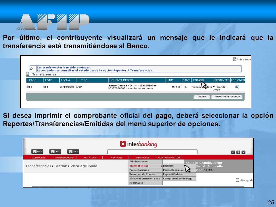 25 Si desea imprimir el comprobante oficial del pago, deberá seleccionar la opción Reportes/Transferencias/Emitidas del menú superior de opciones.