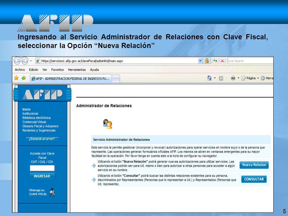 5 Ingresando al Servicio Administrador de Relaciones con Clave Fiscal, seleccionar la Opción Nueva Relación