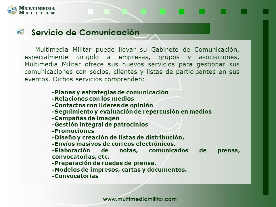 www.multimediamilitar.com Nos encargamos de todas sus ediciones Multimedia Militar pone a disposición de empresas, grupos y asociaciones el diseño y m